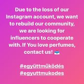 due to the loss of our Instagram account, we want to rebuild our community, we are looking for influencers to cooperate with. if you love perfumes, contact us!#együttműködés #egyuttmukodes